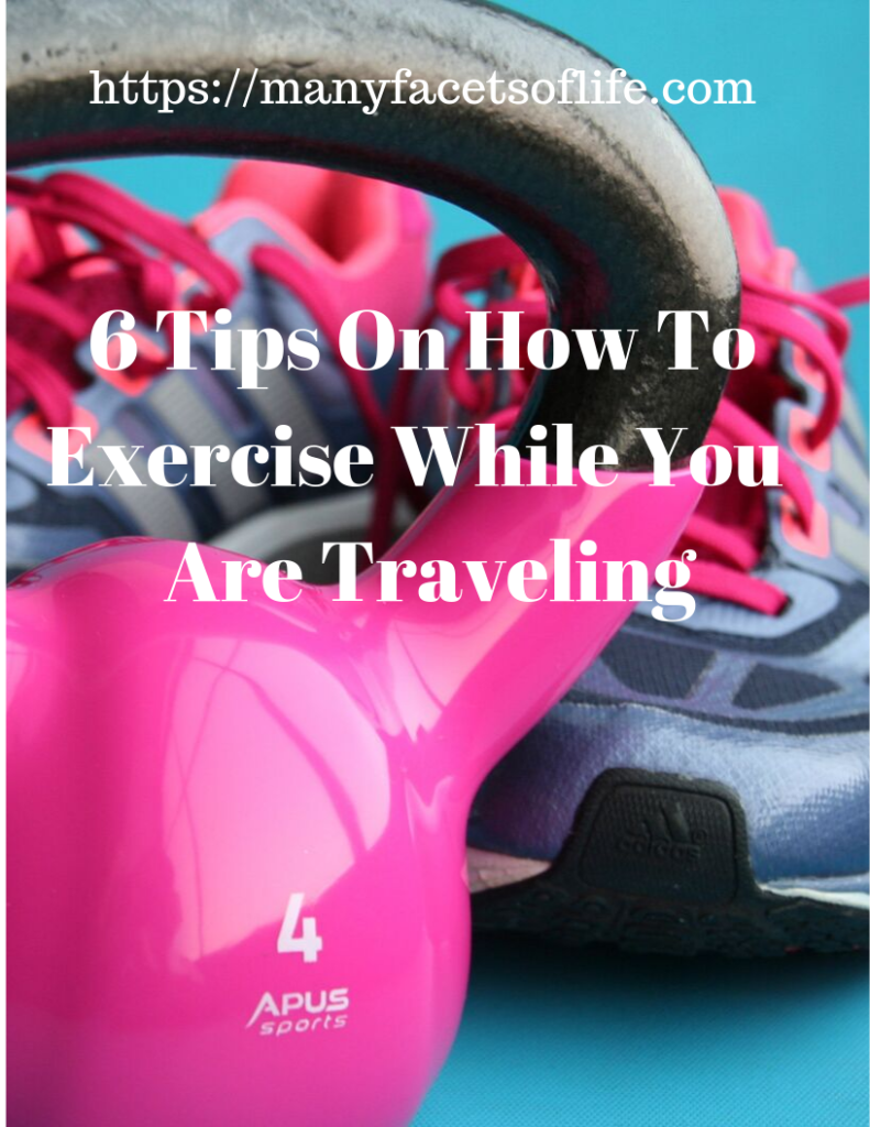 6 Tips On How To Exercise While You Are Traveling