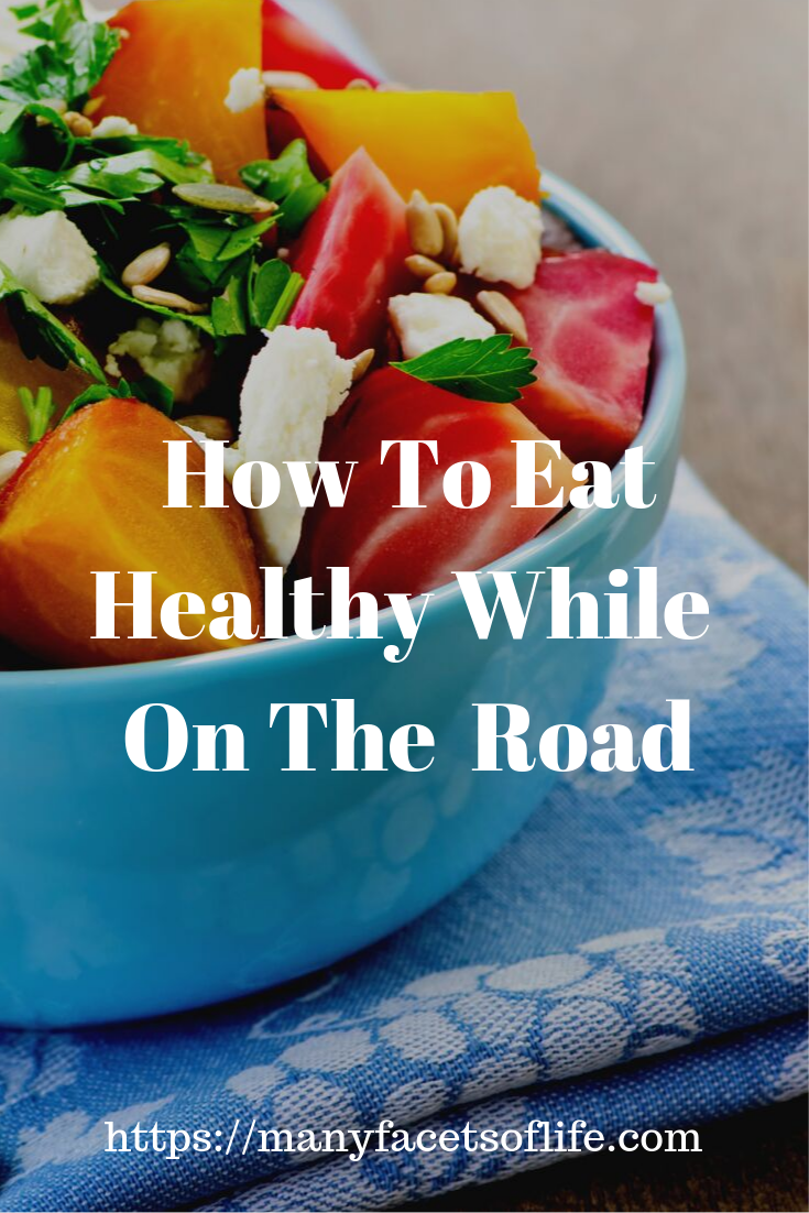 How To Eat Healthy While On The Road