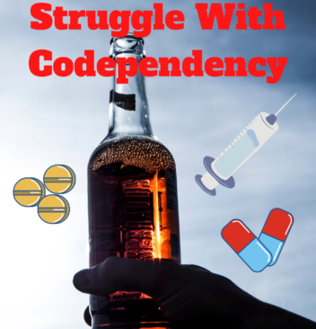 My Story And Struggle With Codependency