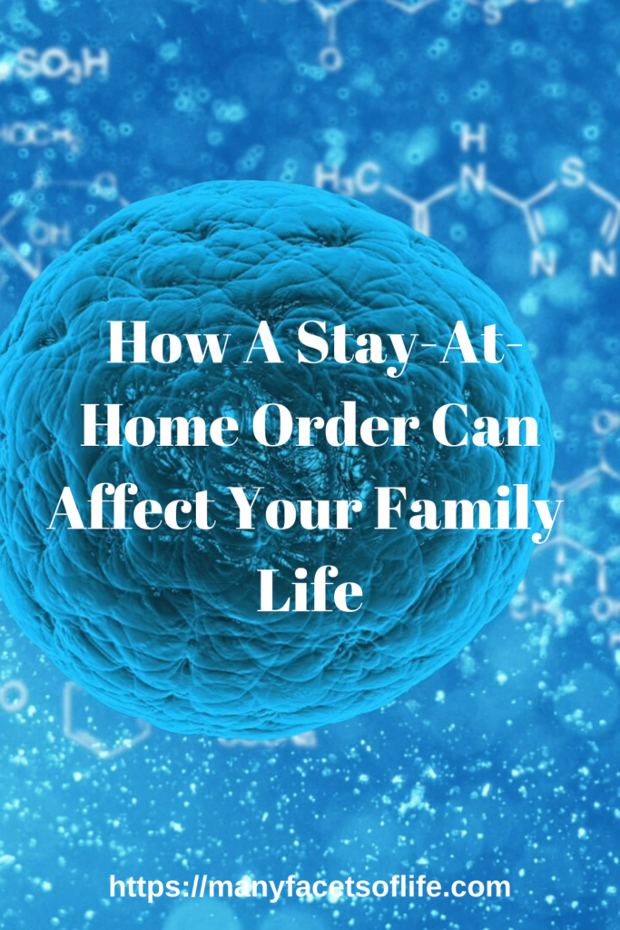 How A Stay-At-Home Order Can Affect Your Family Life
