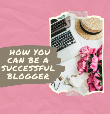 How You Can Be A Successful Blogger